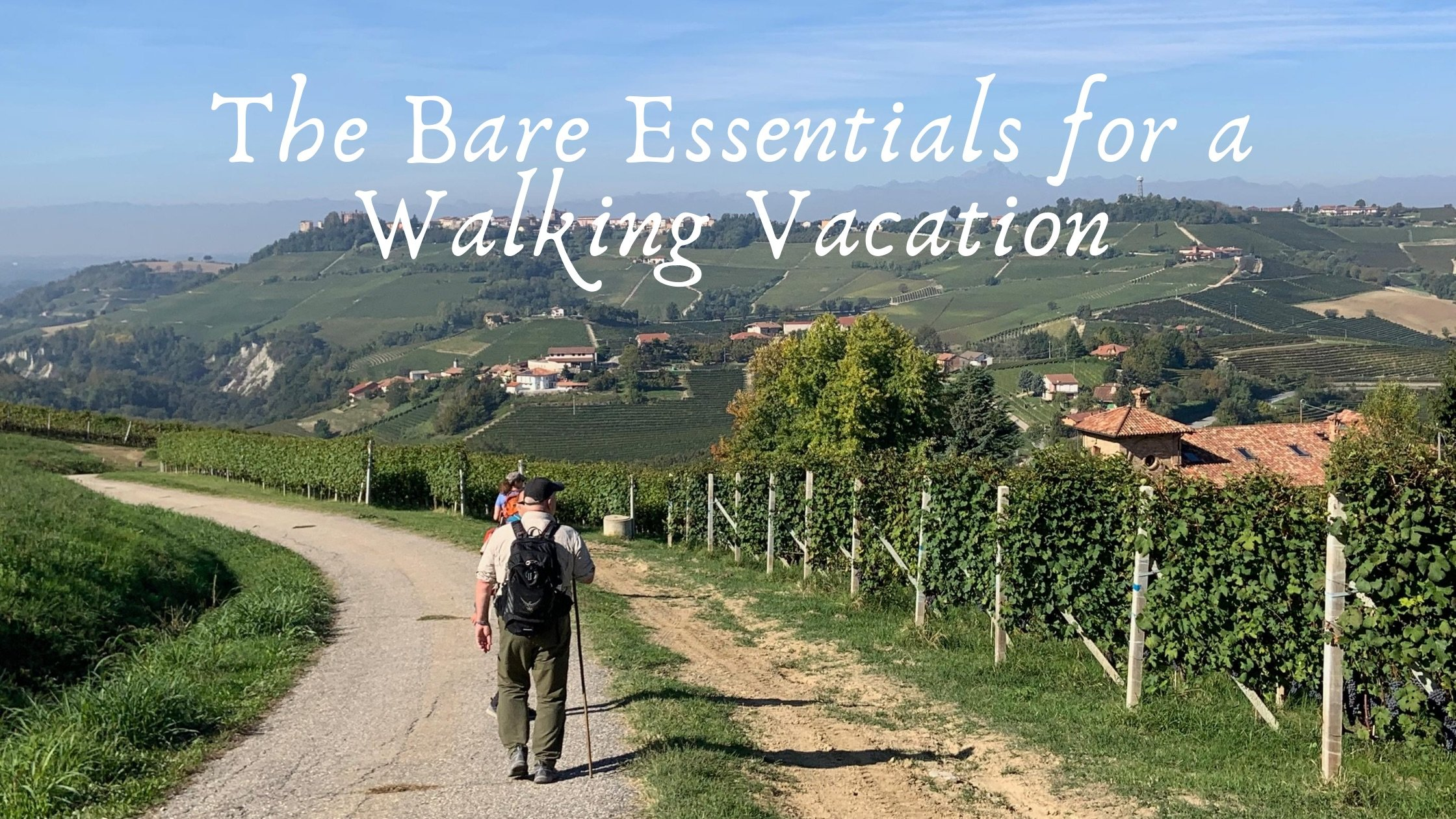The Bare Essentials for a Walking Vacation