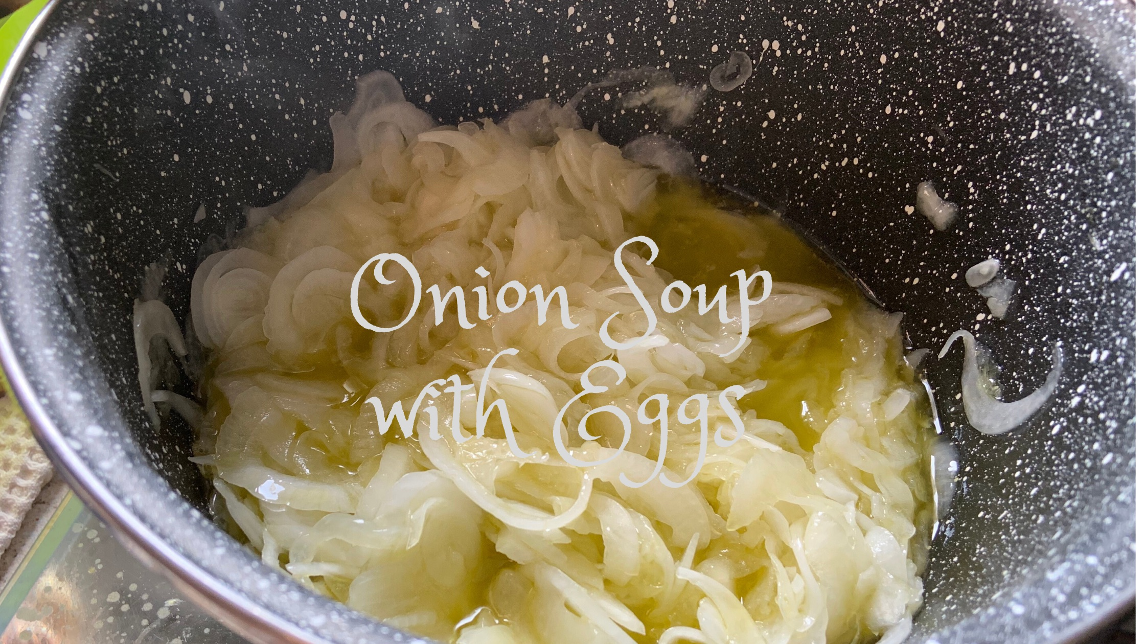 Recipe from Angela's Kitchen: Onion Soup with Eggs