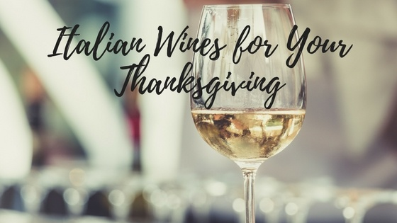 Italian Wines for Your Thanksgiving